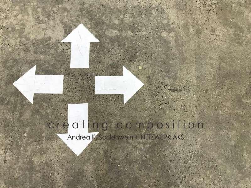 cREATING cOMPOSITION - choreografische Prozesse öffnen
